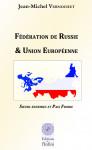 Jean-Michel VERNOCHET. Fédération de Russie et Union Européenne, Soeurs ennemies et Paix froide. 13 pages.